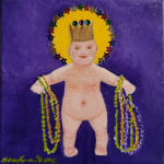 Little King Cake Baby! 5x5. I think he is adorable! SOLD